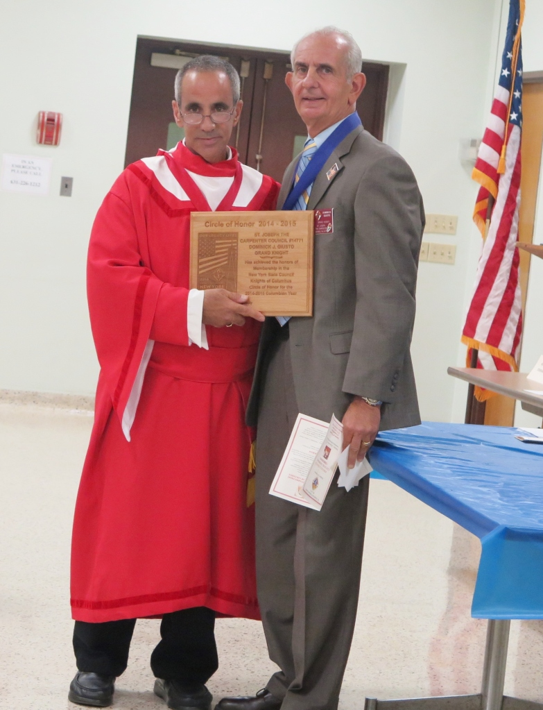 District Deputy Carmine Soldano presents Grand Knight Dominick J. Giusto with the 2014-2015 NYS Circle of Honor Award at the St. Joseph the Carpenter Installation of Officers Ceremony on September 19th, 2015.